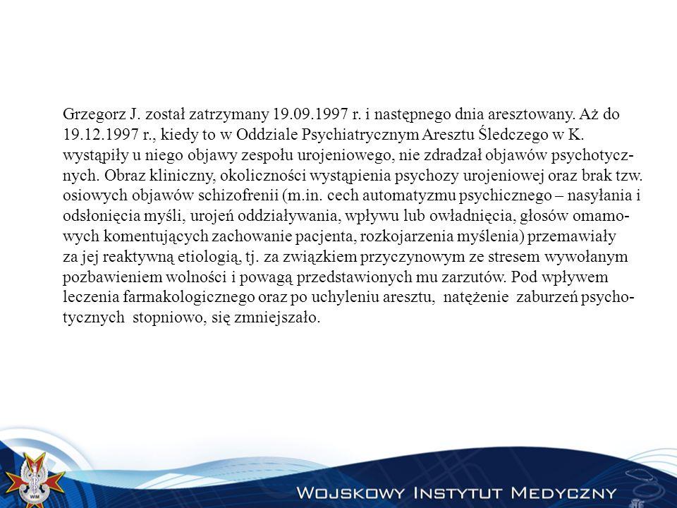 Grzegorz J. został zatrzymany 19. 09. 1997 r