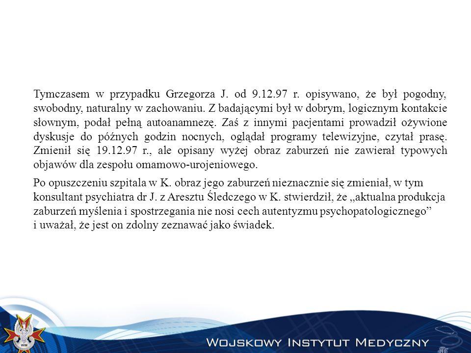 Tymczasem w przypadku Grzegorza J. od 9. 12. 97 r