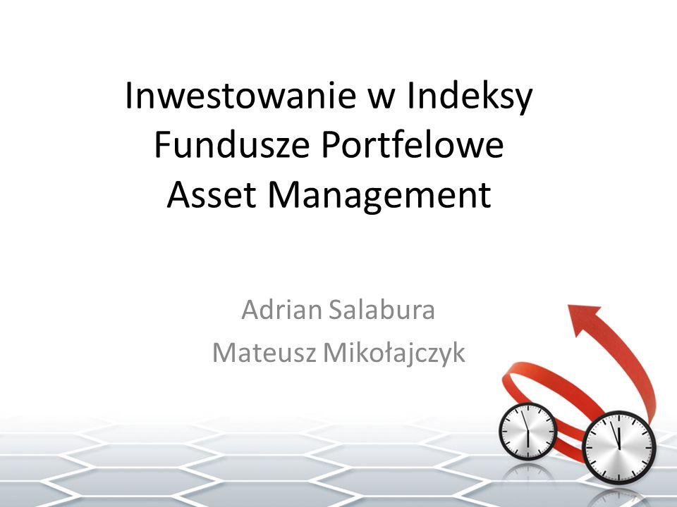 Inwestowanie w Indeksy Fundusze Portfelowe Asset Management