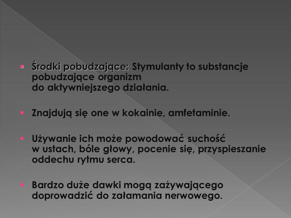 Środki pobudzające: Stymulanty to substancje pobudzające organizm do aktywniejszego działania.