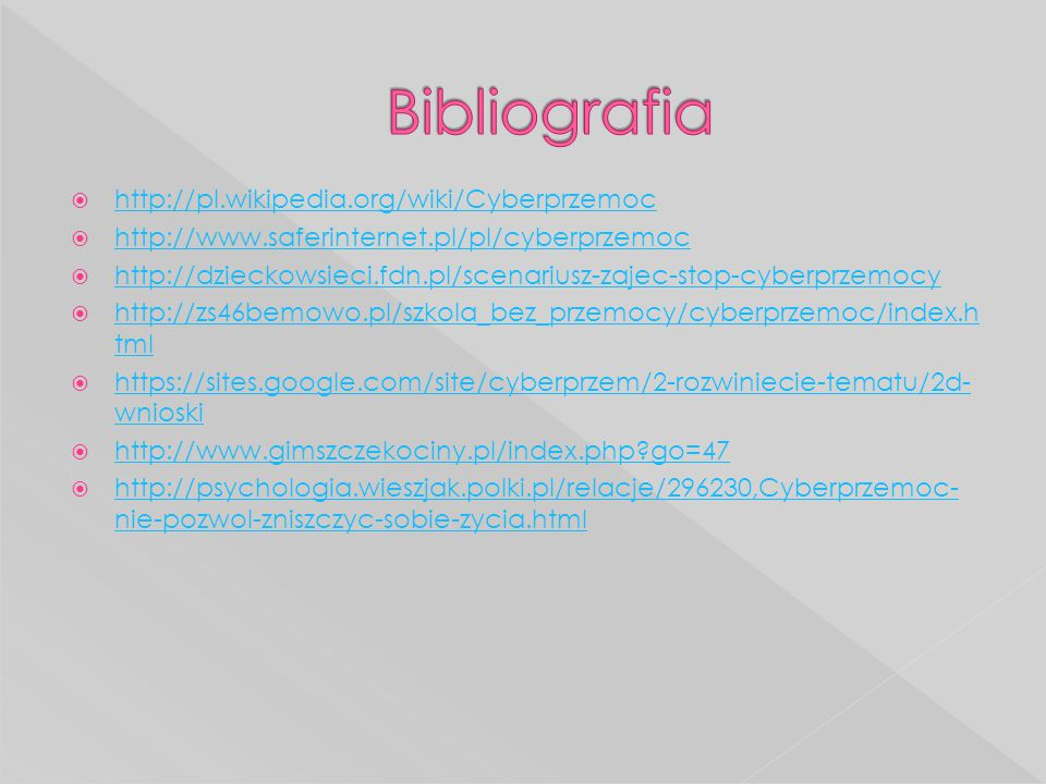 Bibliografia http://pl.wikipedia.org/wiki/Cyberprzemoc