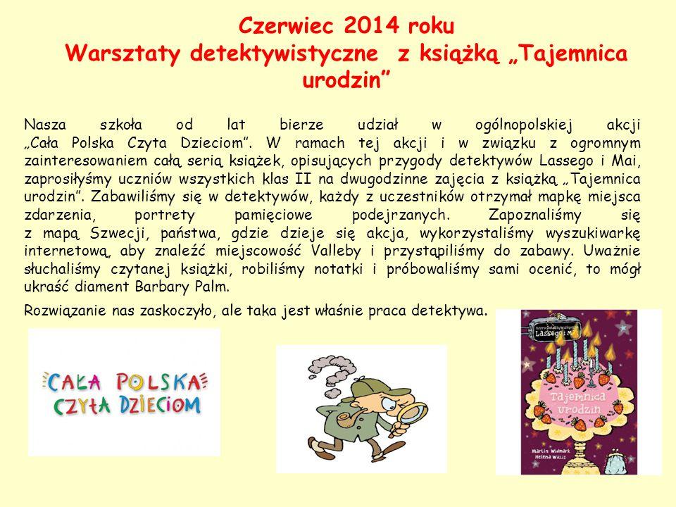 """Czerwiec 2014 roku Warsztaty detektywistyczne z książką """"Tajemnica urodzin"""