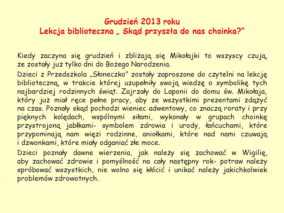 """Grudzień 2013 roku Lekcja biblioteczna """" Skąd przyszła do nas choinka"""