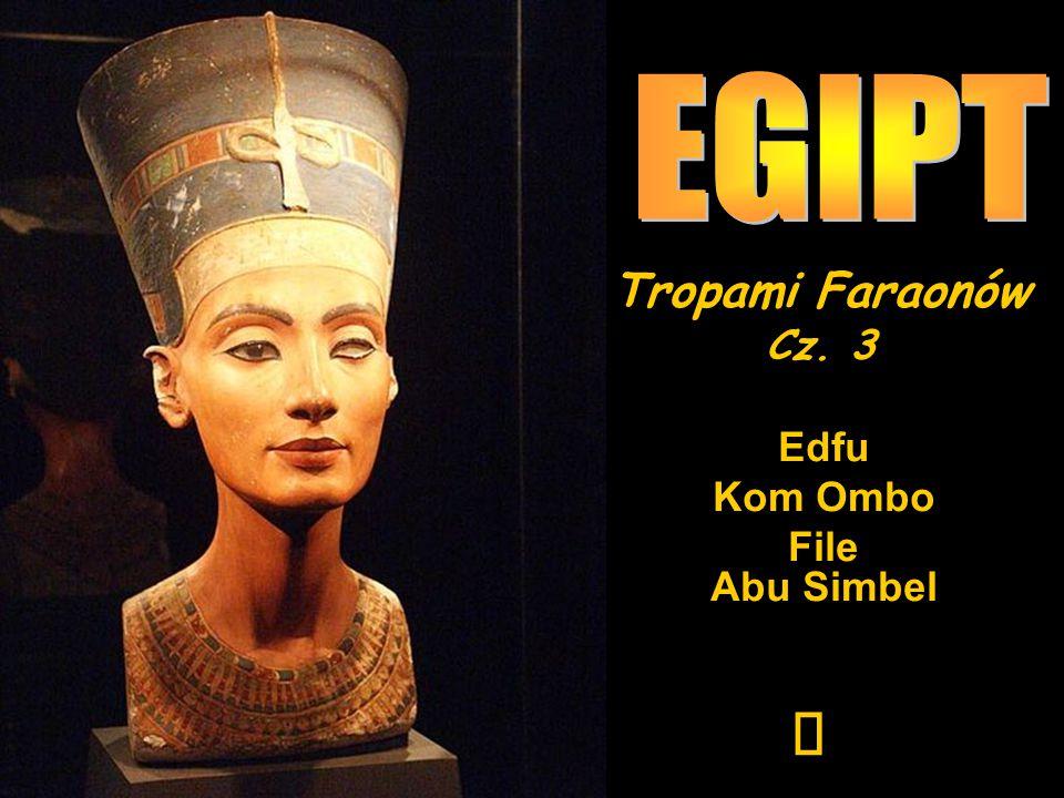 EGIPT Tropami Faraonów Cz. 3 Edfu Kom Ombo File Abu Simbel ¯