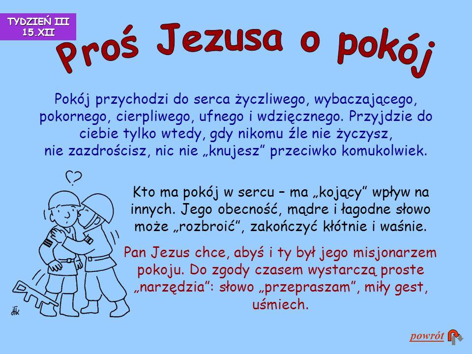 TYDZIEŃ III 15.XII Proś Jezusa o pokój.