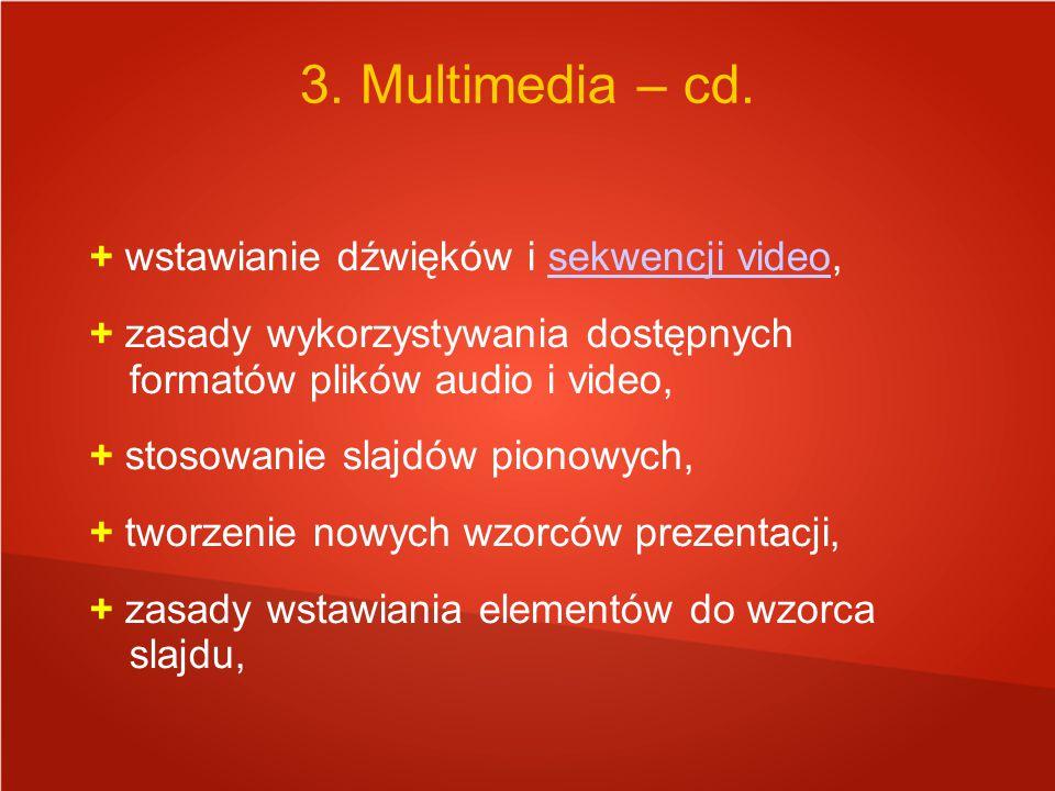 3. Multimedia – cd. + wstawianie dźwięków i sekwencji video,