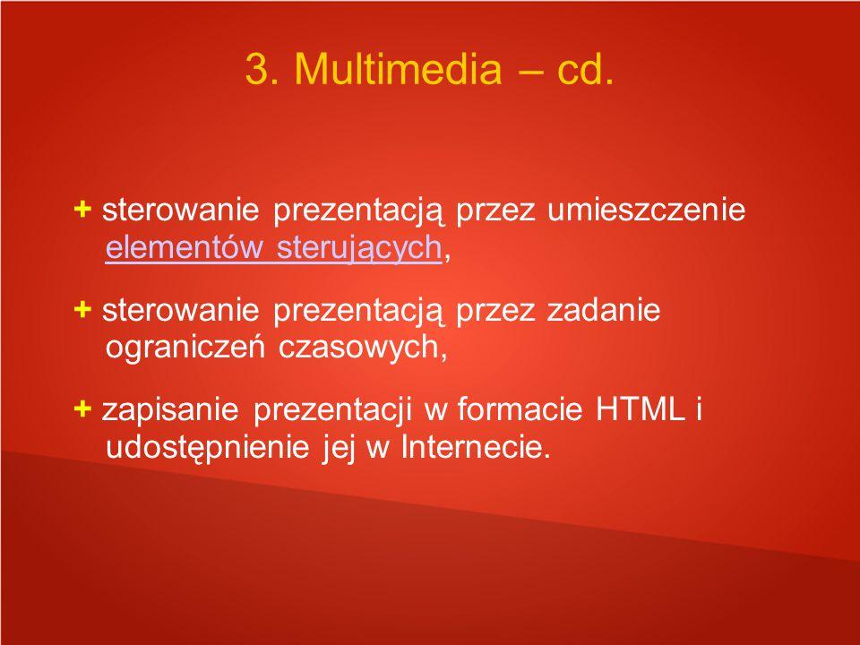 3. Multimedia – cd. + sterowanie prezentacją przez umieszczenie elementów sterujących,