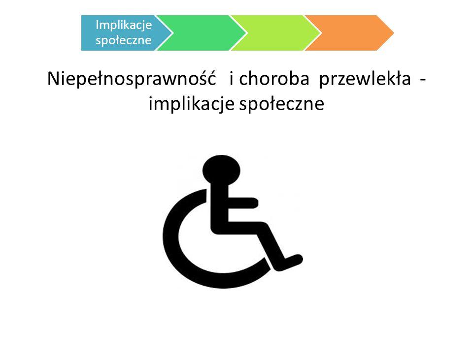 Niepełnosprawność i choroba przewlekła - implikacje społeczne