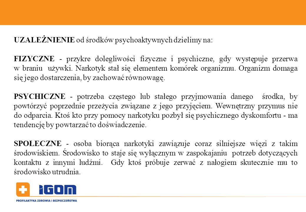 UZALEŻNIENIE od środków psychoaktywnych dzielimy na:
