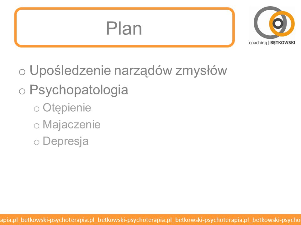 Plan Upośledzenie narządów zmysłów Psychopatologia Otępienie