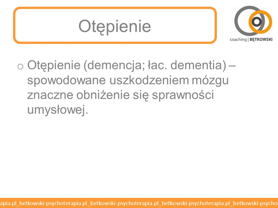 Otępienie Otępienie (demencja; łac.