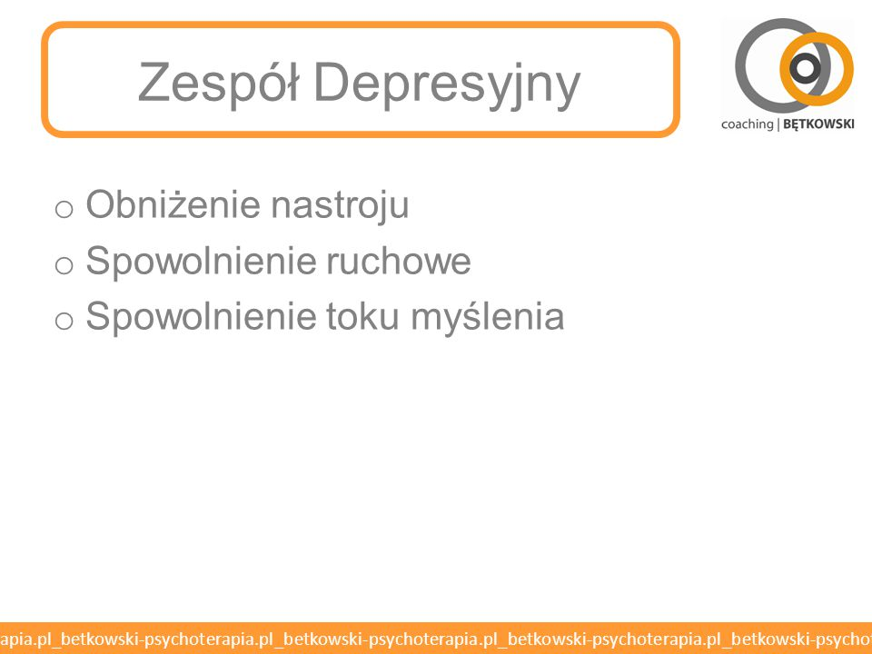 Zespół Depresyjny Obniżenie nastroju Spowolnienie ruchowe