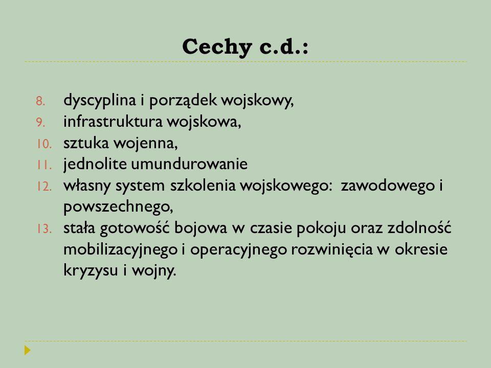 Cechy c.d.: dyscyplina i porządek wojskowy, infrastruktura wojskowa,