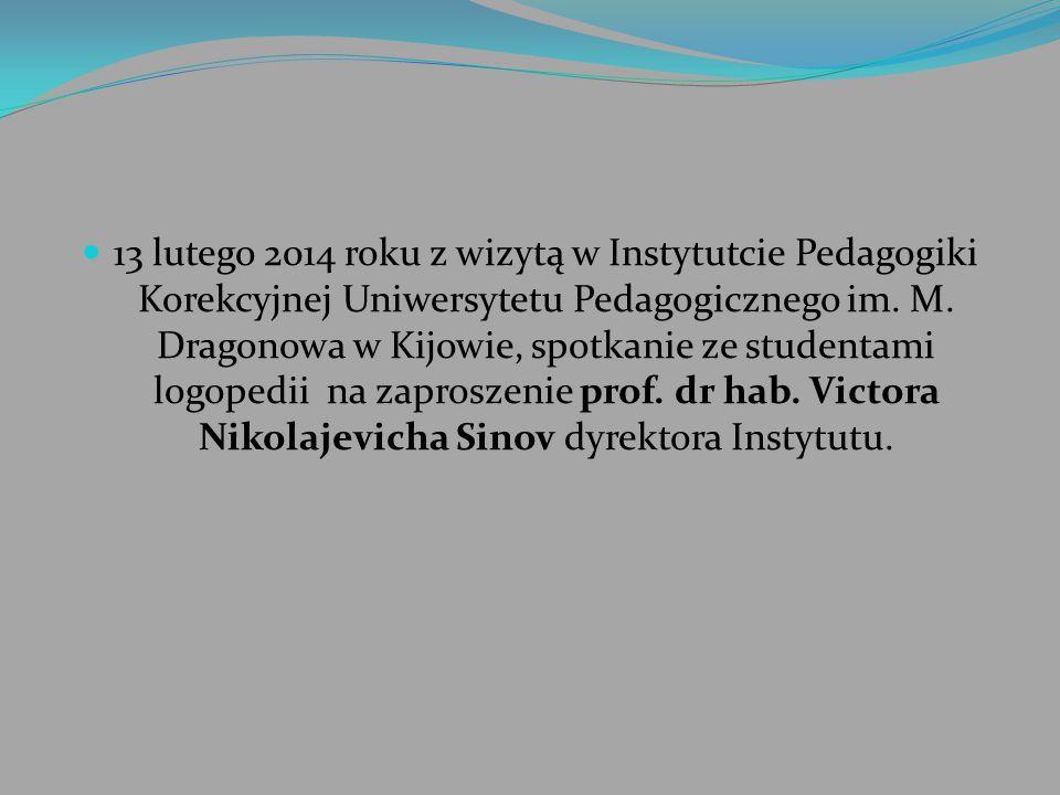 13 lutego 2014 roku z wizytą w Instytutcie Pedagogiki Korekcyjnej Uniwersytetu Pedagogicznego im.