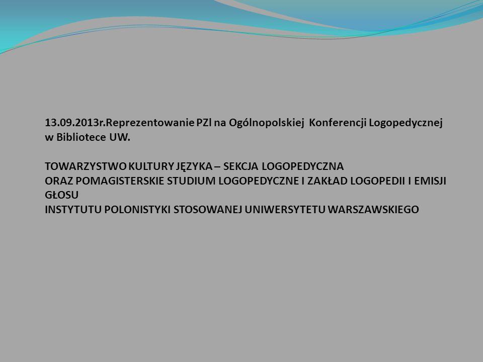 13.09.2013r.Reprezentowanie PZl na Ogólnopolskiej Konferencji Logopedycznej w Bibliotece UW.