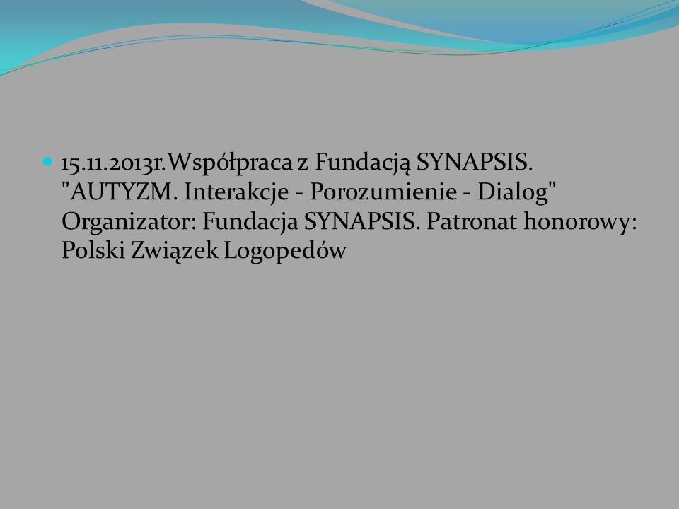 15. 11. 2013r. Współpraca z Fundacją SYNAPSIS. AUTYZM