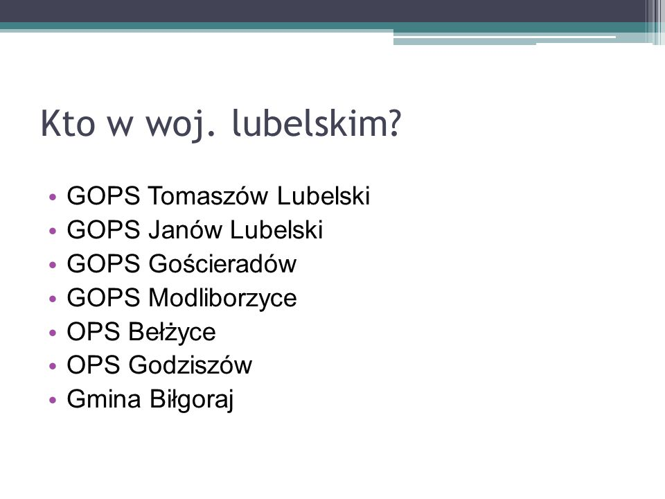 Kto w woj. lubelskim GOPS Tomaszów Lubelski GOPS Janów Lubelski