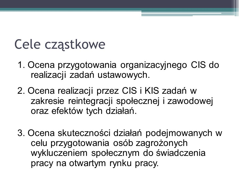 Cele cząstkowe 1. Ocena przygotowania organizacyjnego CIS do realizacji zadań ustawowych.
