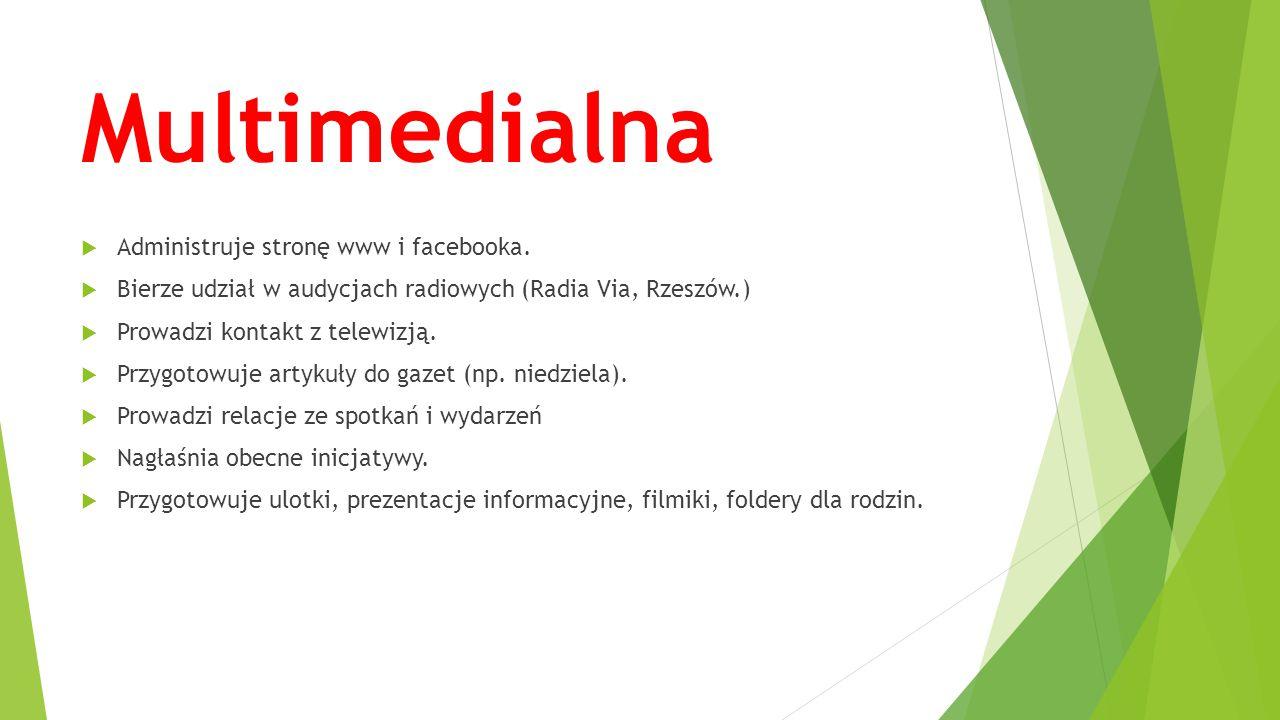 Multimedialna Administruje stronę www i facebooka.