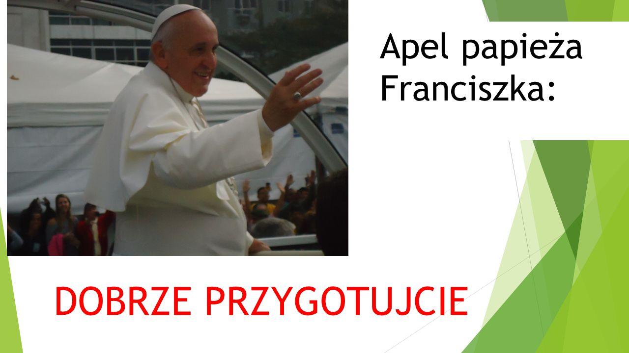 Apel papieża Franciszka: