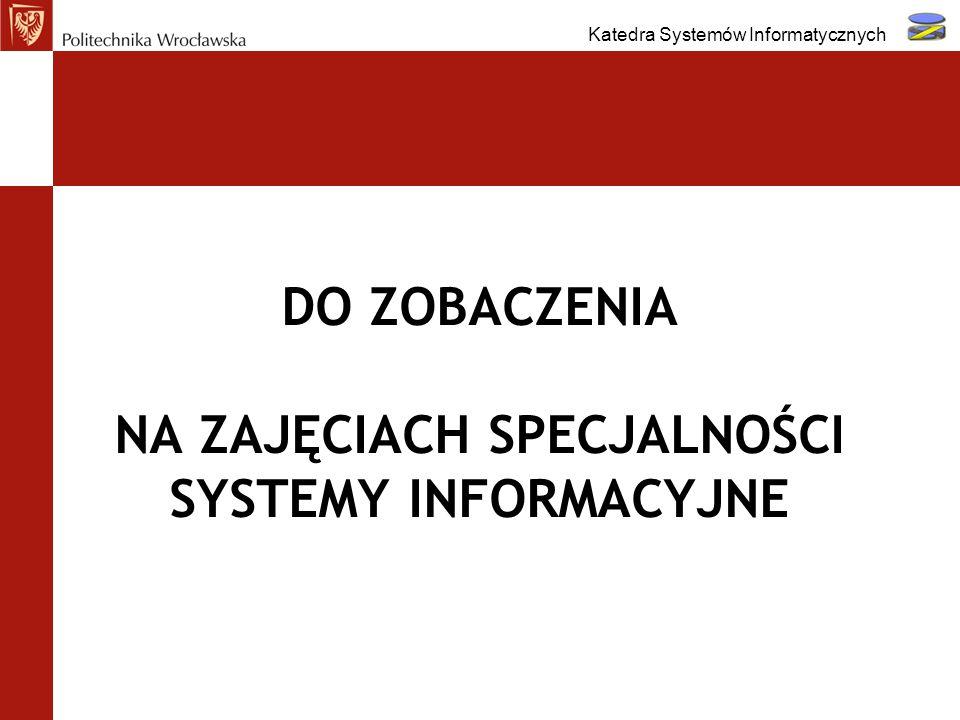 Do zobaczenia na zajęciach specjalności Systemy Informacyjne