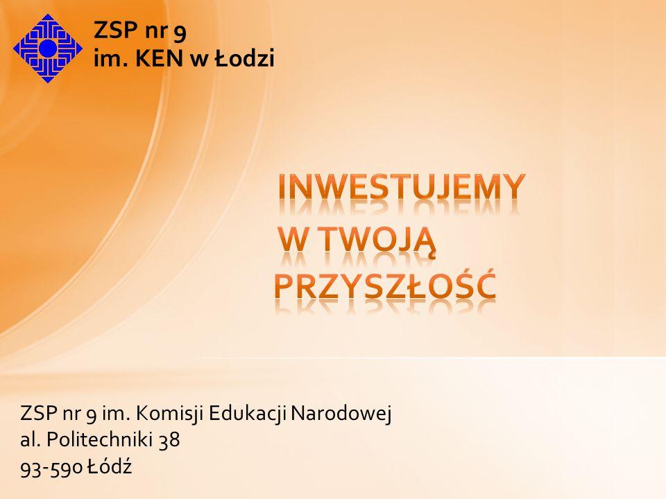 Inwestujemy w Twoją przyszłość ZSP nr 9 im. KEN w Łodzi