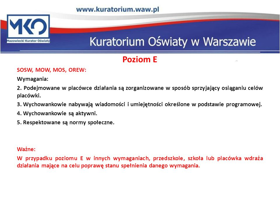 Poziom E SOSW, MOW, MOS, OREW: Wymagania: