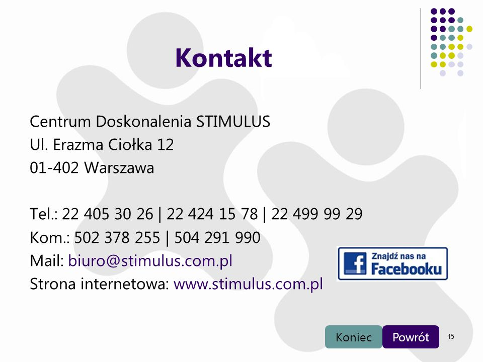 Kontakt Centrum Doskonalenia STIMULUS Ul. Erazma Ciołka 12