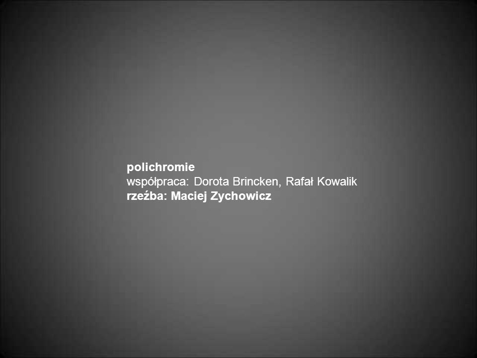 polichromie współpraca: Dorota Brincken, Rafał Kowalik rzeźba: Maciej Zychowicz