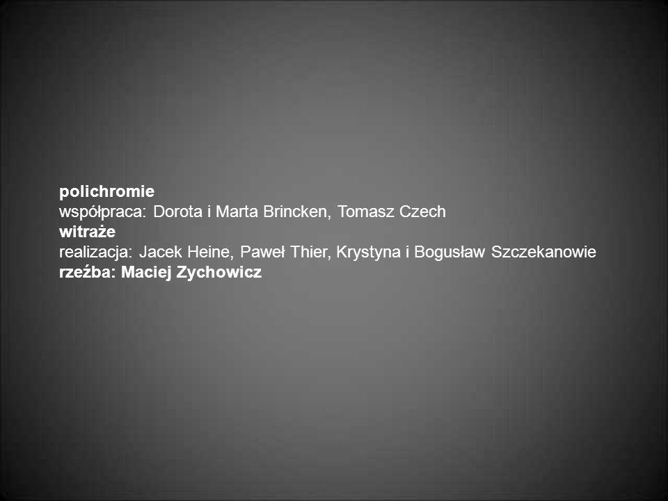 polichromie współpraca: Dorota i Marta Brincken, Tomasz Czech. witraże. realizacja: Jacek Heine, Paweł Thier, Krystyna i Bogusław Szczekanowie.