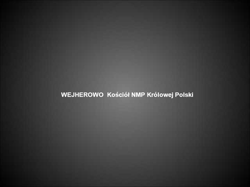 WEJHEROWO Kościół NMP Królowej Polski