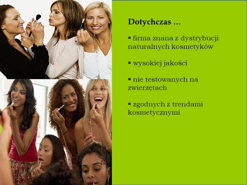 Dotychczas … firma znana z dystrybucji naturalnych kosmetyków