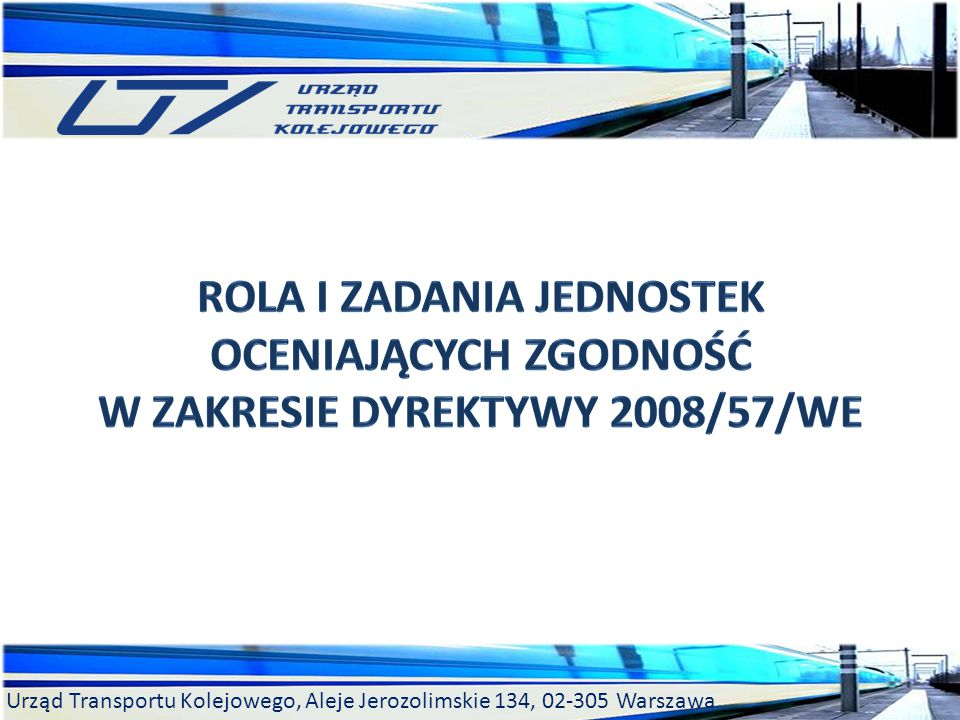 Rola i zadania jednostek oceniających zgodność w zakresie dyrektywy 2008/57/WE