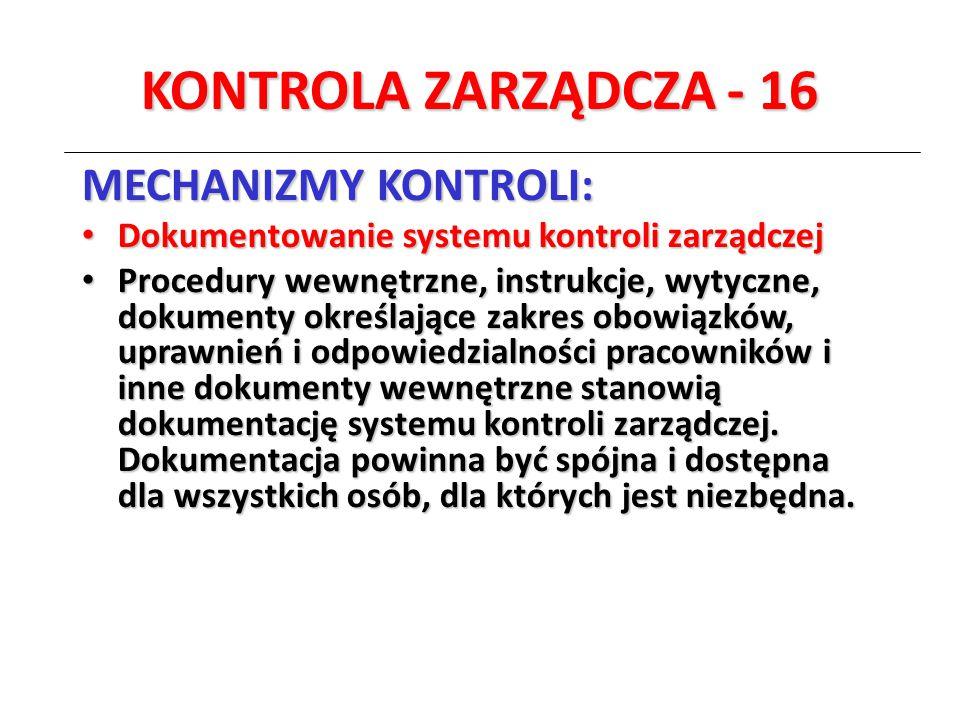 KONTROLA ZARZĄDCZA - 16 MECHANIZMY KONTROLI: