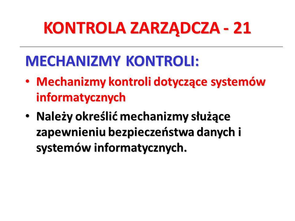 KONTROLA ZARZĄDCZA - 21 MECHANIZMY KONTROLI: