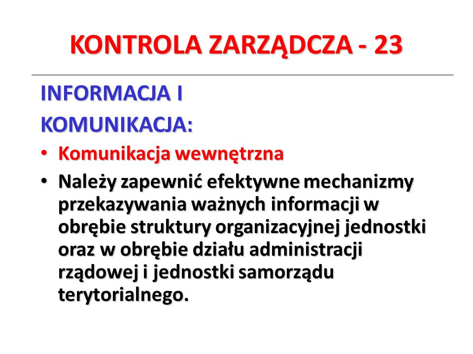 KONTROLA ZARZĄDCZA - 23 INFORMACJA I KOMUNIKACJA: