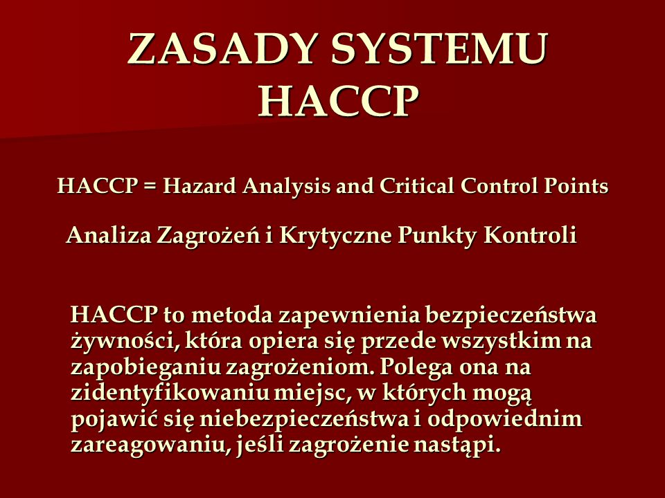 HACCP = Hazard Analysis and Critical Control Points