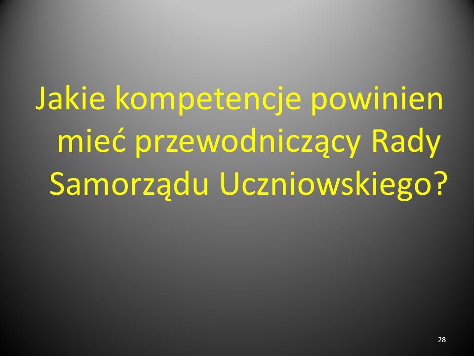 Jakie kompetencje powinien mieć przewodniczący Rady Samorządu Uczniowskiego