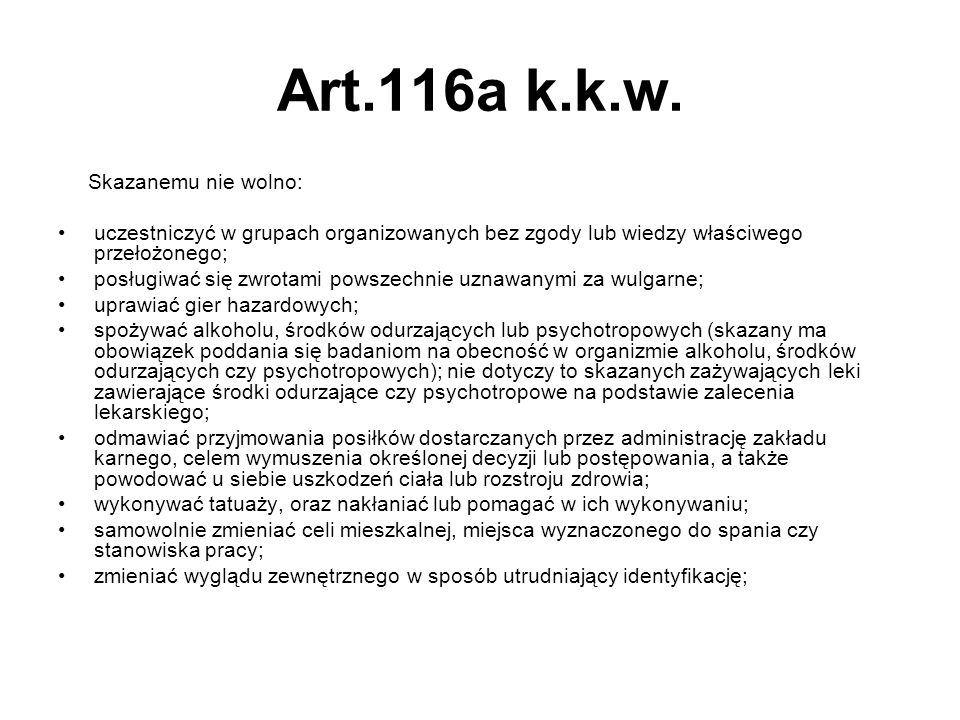Art.116a k.k.w. Skazanemu nie wolno: