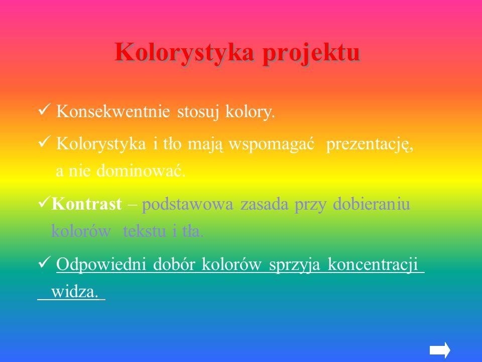 Kolorystyka projektu Konsekwentnie stosuj kolory.