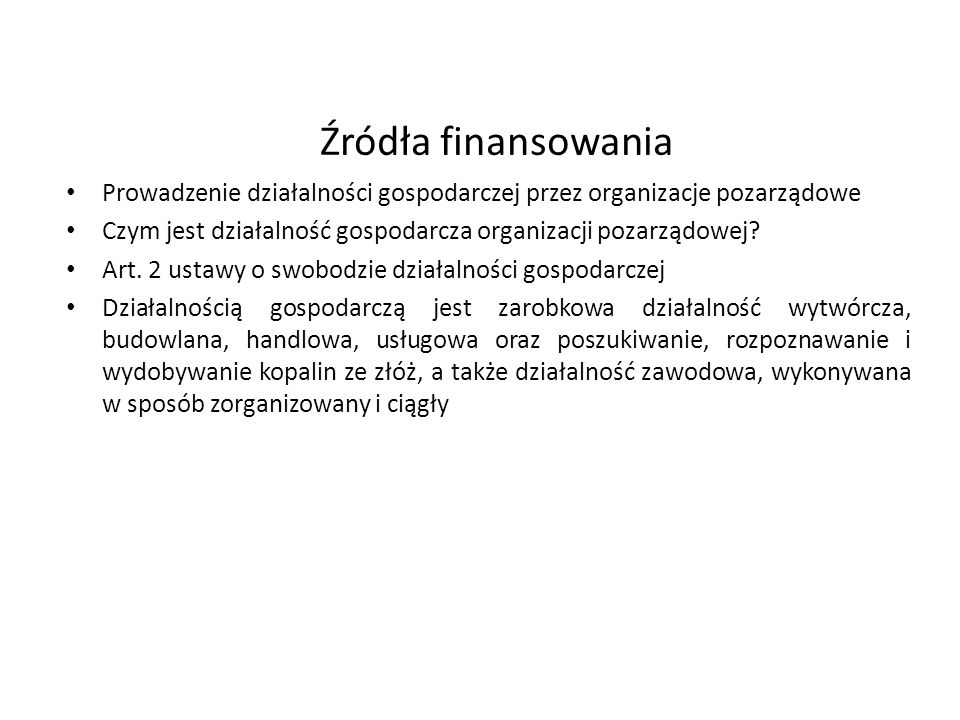 Źródła finansowania Prowadzenie działalności gospodarczej przez organizacje pozarządowe. Czym jest działalność gospodarcza organizacji pozarządowej