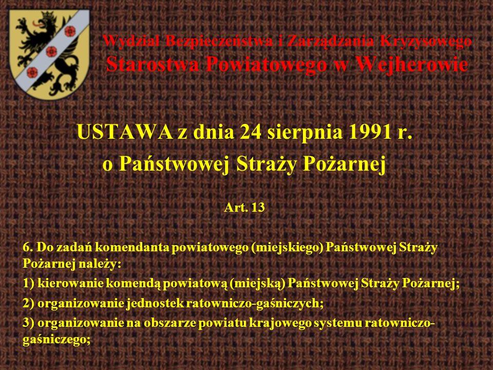 USTAWA z dnia 24 sierpnia 1991 r. o Państwowej Straży Pożarnej