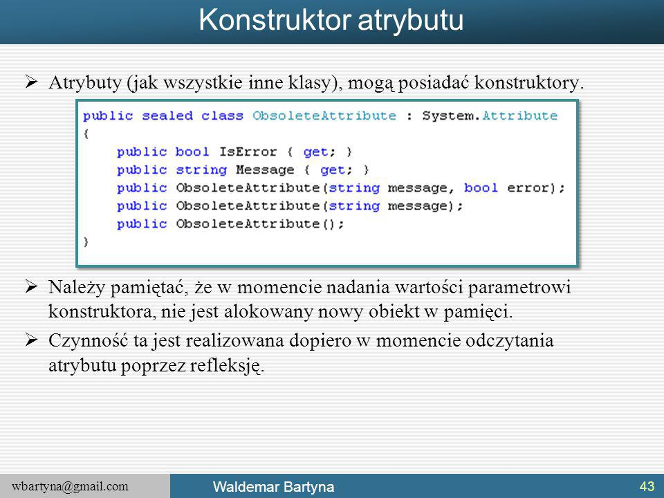 Konstruktor atrybutu Atrybuty (jak wszystkie inne klasy), mogą posiadać konstruktory.