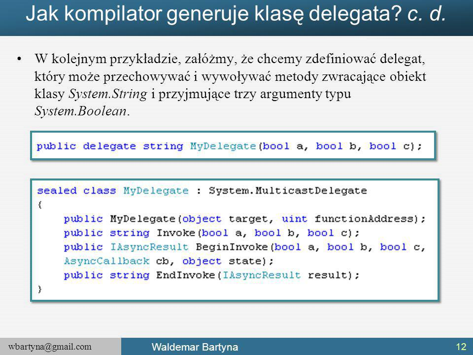 Jak kompilator generuje klasę delegata c. d.