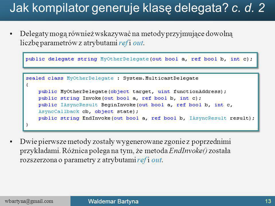 Jak kompilator generuje klasę delegata c. d. 2