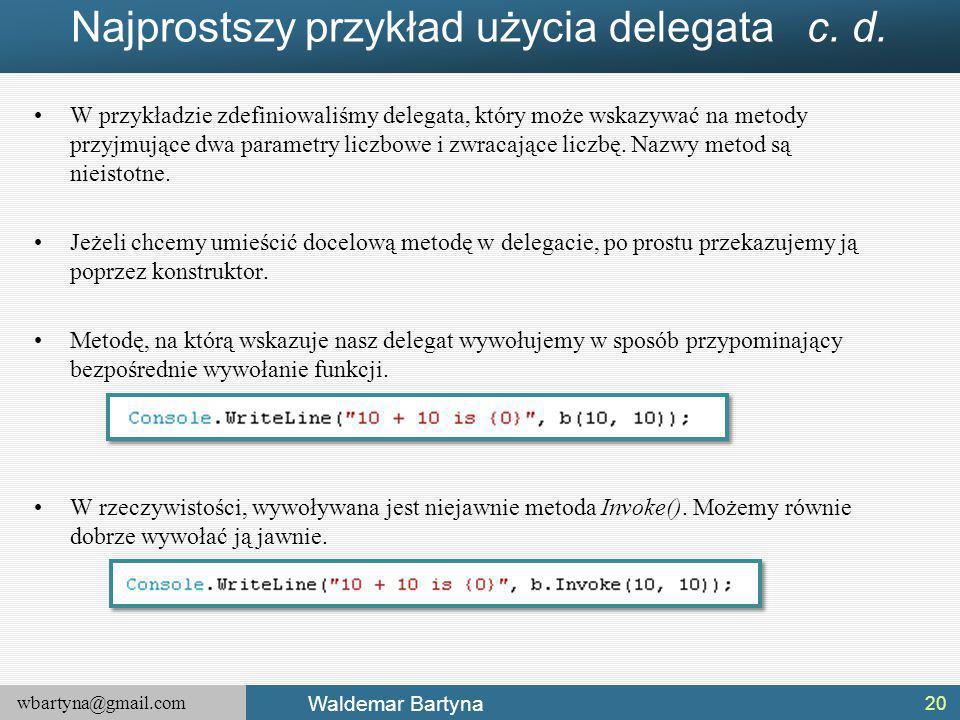 Najprostszy przykład użycia delegata c. d.