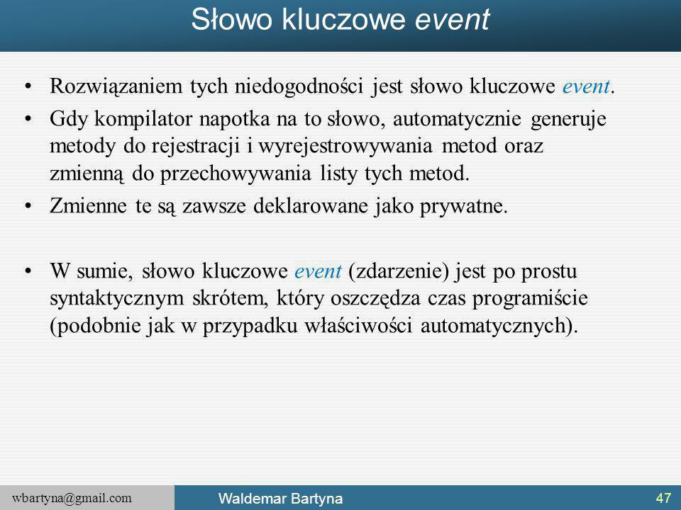 Słowo kluczowe event Rozwiązaniem tych niedogodności jest słowo kluczowe event.