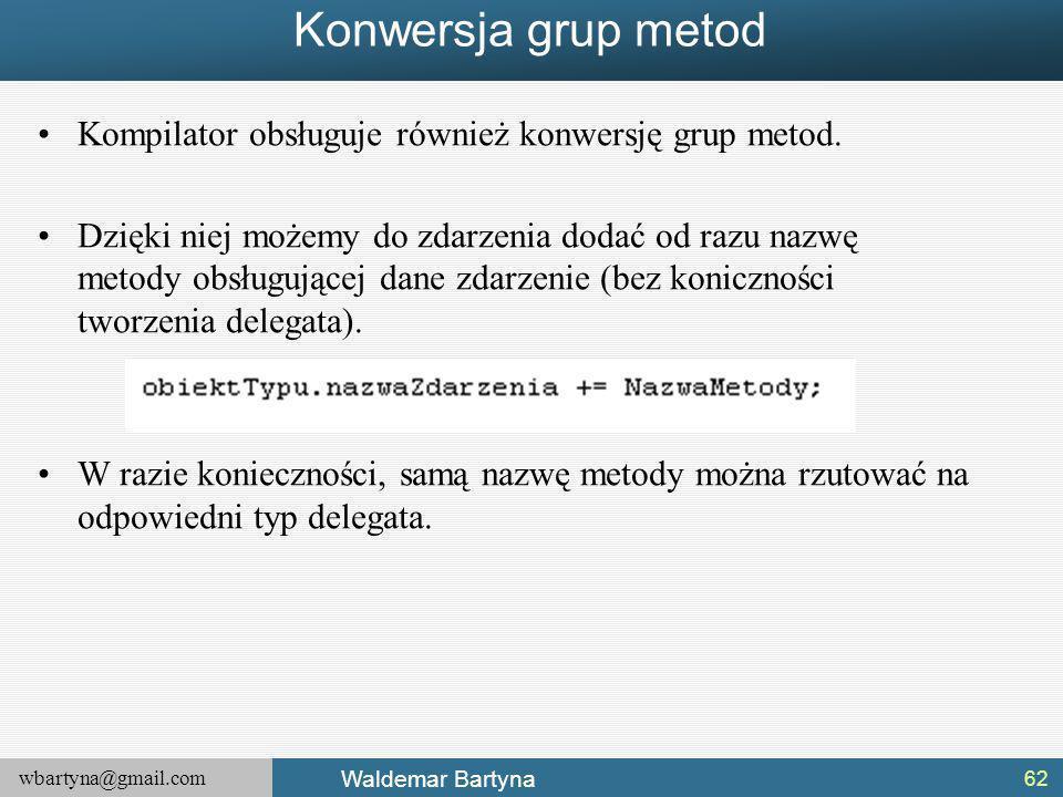 Konwersja grup metod Kompilator obsługuje również konwersję grup metod.