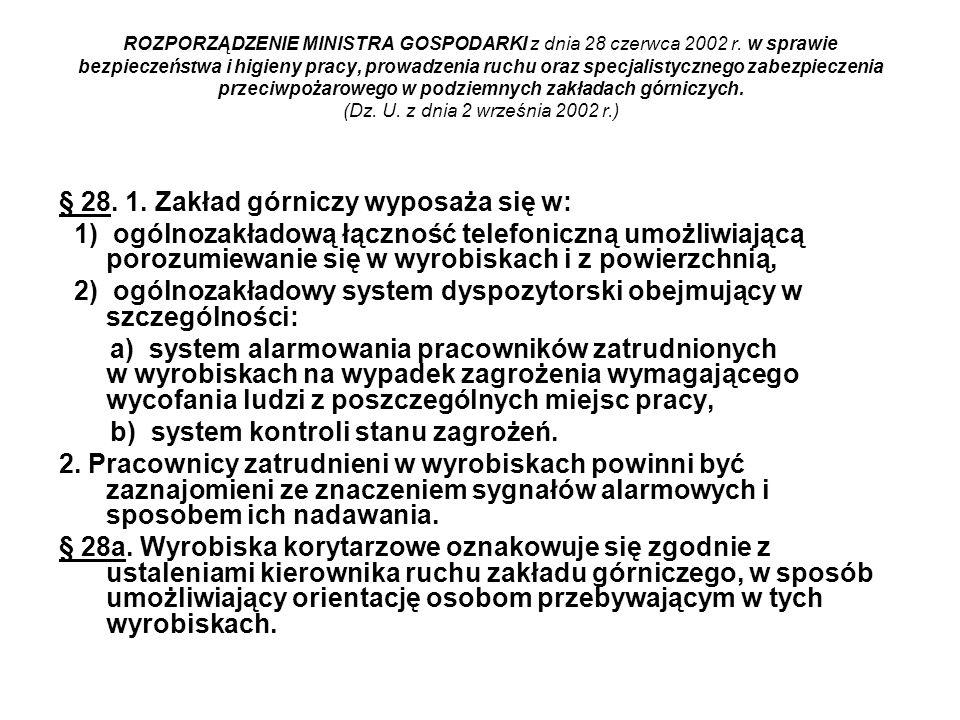 § 28. 1. Zakład górniczy wyposaża się w: