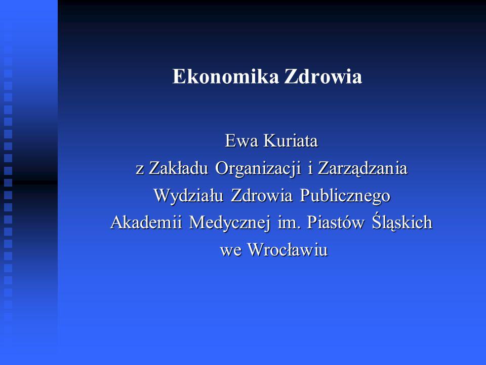 Ekonomika Zdrowia Ewa Kuriata z Zakładu Organizacji i Zarządzania
